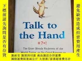 二手書博民逛書店Talk罕見to the Hand: The Utter Bloody Rudeness of the World