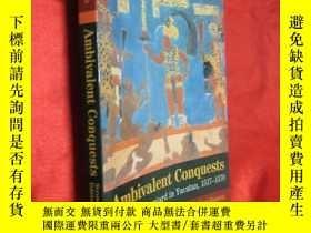 二手書博民逛書店Ambivalent罕見Conquests: Maya and