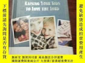 二手書博民逛書店RAISING罕見YOUR KIDS TO LOVE THE L