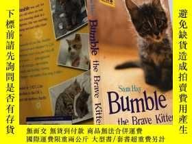 二手書博民逛書店bumble罕見the brave kitten勇敢的小貓巴布爾Y200392