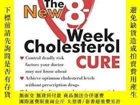二手書博民逛書店The罕見New 8-week Cholesterol CureY364682 Robert E. Kowal