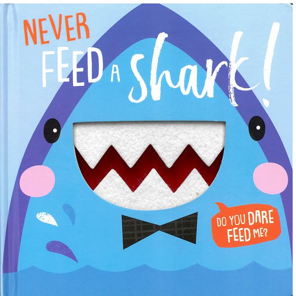 【幼兒觸摸感官書】NEVER FEED A SHARK/FELT TEETH /硬頁觸摸書 《主題: 食物.動物》