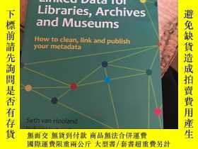 二手書博民逛書店linked罕見data for libraries archives and museums圖書館、檔案館和博物
