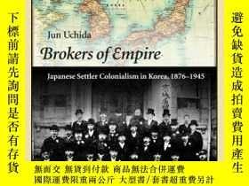 二手書博民逛書店Brokers罕見Of EmpireY256260 Jun Uchida Harvard University