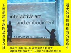 二手書博民逛書店Interactive罕見Art And EmbodimentY255562 Nathaniel Stern