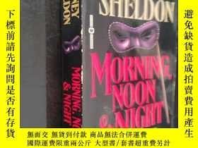 二手書博民逛書店SIDNEY罕見SHELDON MORNING,NOON & NIGHT(詳見圖)Y306334 : Sidn