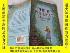 二手書博民逛書店Philip罕見Pullman:ClockWork or All Wound Up 菲利普·普爾曼:發條還是全部結