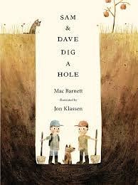 SAM & DAVE DIG A HOLE  /英文繪本 《主題: 自我認同.幽默.》