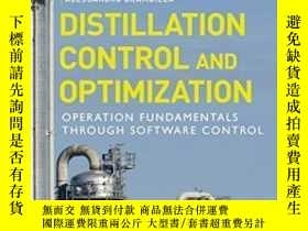二手書博民逛書店Distillation罕見Control & Optimization: Operation Fundament