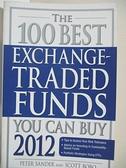 【書寶二手書T9/原文小說_HCI】The 100 Best Exchange-Traded Funds You Can Buy 2012_Sander, Peter/ Bobo, Scott