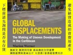 二手書博民逛書店Global罕見Displacements: The Making of Uneven Development i