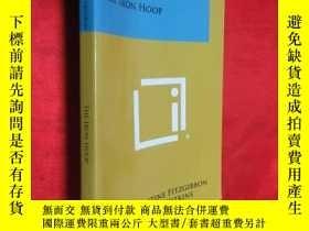 二手書博民逛書店The罕見Iron Hoop ( 16開 ) 【詳見圖】Y546