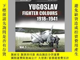 二手書博民逛書店Yugoslav罕見Fighter Colours 1918-1941 Volume 1 (damaged)-南斯