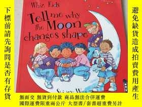 二手書博民逛書店whiz罕見kids tell me why the moon changes shape:神童告訴我為什麽月亮會