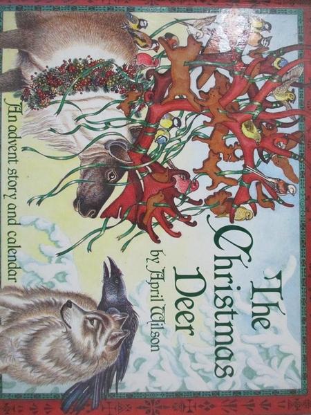 【書寶二手書T4/少年童書_QIX】The Christmas Deer_April Wilson