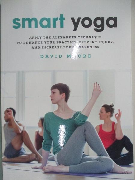 【書寶二手書T1/體育_EFA】Smart Yoga: Apply the Alexander Technique to Enhance…