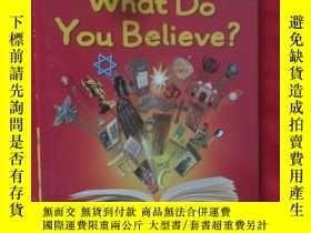 二手書博民逛書店What罕見Do You Believe (硬精裝) 【詳見圖】