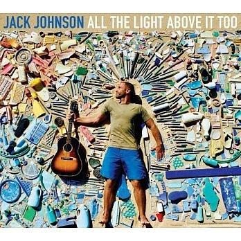 傑克強森 心中那片陽光 CD Jack Johnson All the Light Above It Too 免運 (購潮8)