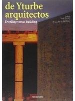 二手書博民逛書店 《De Yturbe Arquitectos: Dwelling Versus Building (Arco)》 R2Y ISBN:8878380199│LucioMunian