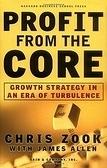 二手書博民逛書店 《Profit From the Core : Growth Strategy in an Era of Turbulence》 R2Y ISBN:1578512301│Zook
