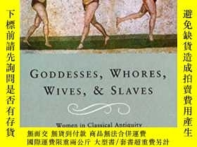 二手書博民逛書店Goddesses,罕見Whores, Wives And SlavesY256260 Sarah B Pom