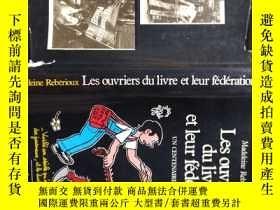 二手書博民逛書店Les罕見ouvriers du livre et leur federation UN CENTENAIRE18