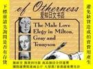 二手書博民逛書店【罕見】The Consolation of Otherness: The Male Love Elegy in