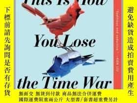 二手書博民逛書店輸掉時空戰爭的方法罕見This Is How You Lose the Time War 英文原版Y21066