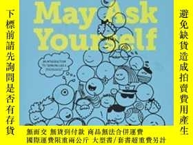 二手書博民逛書店You罕見May Ask Yourself: An Introd
