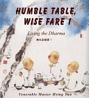 二手書博民逛書店 《Humble Table, Wise Fare 1: Living the Dharma》 R2Y ISBN:9781932293258│Buddhas Light Pub