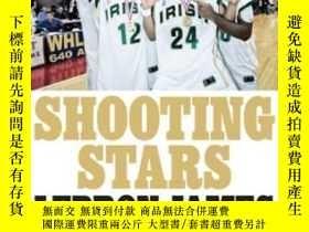 二手書博民逛書店Shooting罕見StarsY368185 Lebron Ja