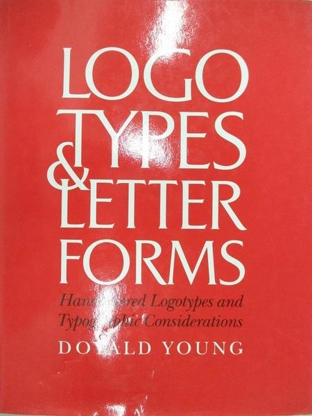 【書寶二手書T5/設計_J8I】Logotypes & Letterforms: Handlettered Logotypes and Typographic Considerations_Doyald Young
