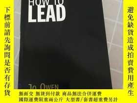 二手書博民逛書店【英文原版】HOW罕見TO LEAD(如何領導)Y359432 Jo Owen 看圖 出版2004