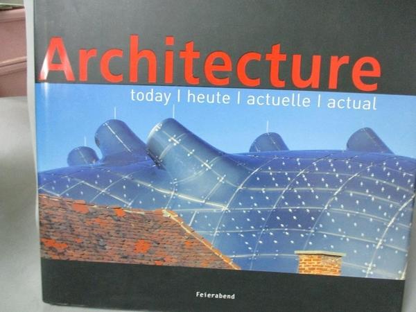 【書寶二手書T7/建築_YKL】Architecture: Today/Heute/Actuelle/Actual_Ma