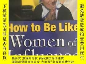 二手書博民逛書店How罕見to be Like Women of Influen