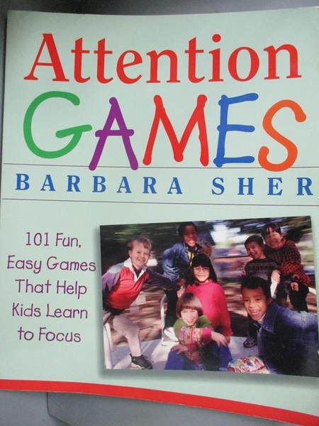 【書寶二手書T1/大學教育_QDY】Attention Games: 101 Fun, Easy Games That Help…