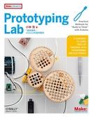 (二手書)Prototyping Lab「邊做邊學」,Arduino的運用實例