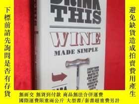 二手書博民逛書店Drink罕見This: Wine Made Simple (小