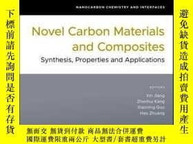 二手書博民逛書店Novel罕見Carbon Materials and Composites: Synthesis, Proper