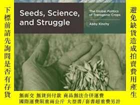 二手書博民逛書店Seeds,罕見Science, And Struggle-種子、科學和鬥爭Y436638 Abby Kinc