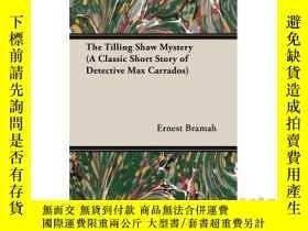 二手書博民逛書店The罕見Tilling Shaw Mystery (a Classic Short ...-《蕭伯納之謎》(經典