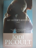 【書寶二手書T7/原文小說_LCR】My Sister s Keeper_Picoult