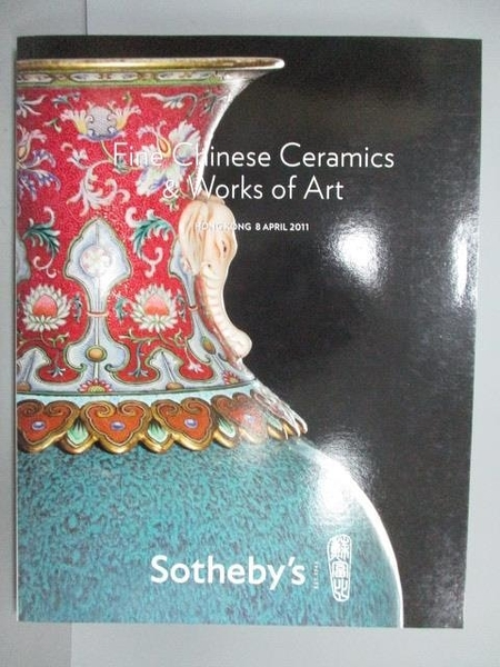【書寶二手書T4/收藏_PHF】Sotheby s_Fine Chinese Ceramics…2011/4/8