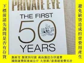 二手書博民逛書店PRIVATE罕見EYE:THE FIRST 50 YEARS(16開精裝)見圖Y13882 見圖 見圖