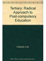 二手書博民逛書店《Tertiary, a radical approach to post-compulsory education》 R2Y ISBN:0859504026