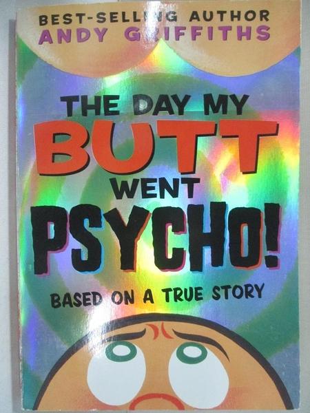【書寶二手書T6/原文小說_GJL】The Day My Butt Went Psycho!_Griffiths, Andy
