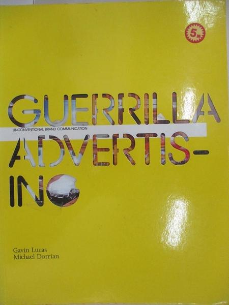 【書寶二手書T8/設計_KTE】Guerrilla Advertising: Unconventional Brand Communication_Lucas, Gavin/ Dorrian, Michael