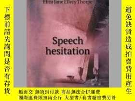 二手書博民逛書店Speech罕見hesitationY405706 Jane Ellery Thorp... ISBN:97