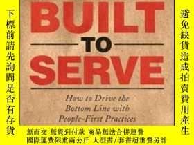 二手書博民逛書店Built罕見To Serve: How To Drive Th