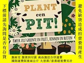 二手書博民逛書店Plant罕見een pit!: kweek zelf groe